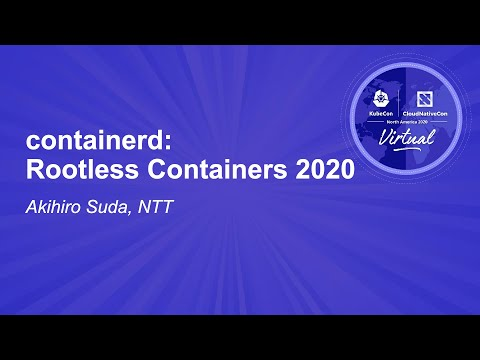 Image thumbnail for talk containerd: Rootless Containers 2020