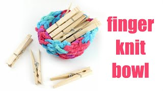 How to Make a Finger Knit Bowl