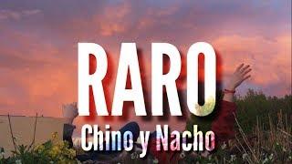 Raro - Chino & Nacho (LETRA)