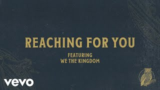 Chris Tomlin - Reaching For You (Audio) Ft. We The Kingdom