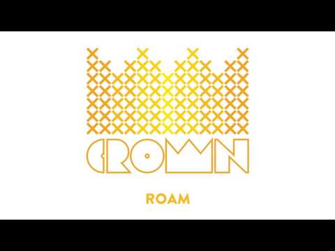 Roam (Song) by Crown & The Mob