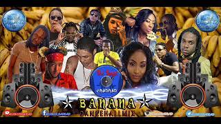 BANANA DANCEHALL MIXTAPE#BADBAD