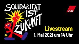 Livestream des DGB zum 1. Mai 2021