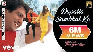 Dupatta Sambhal KeFull Video - Dil Ne Phir Yaad Kiya|Govinda, Tabu|Vinod Rathod, Kavita K