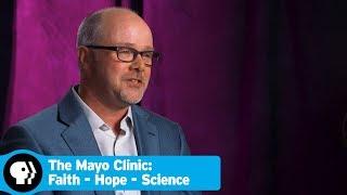 Inside Look | The Mayo Clinic: Faith - Hope - Science | PBS