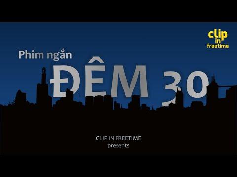 Đêm 30 - [clip In Freetime] - Phim Ngắn
