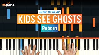 """How To Play """"Reborn"""" By Kids See Ghosts (Kanye West & Kid Cudi) 