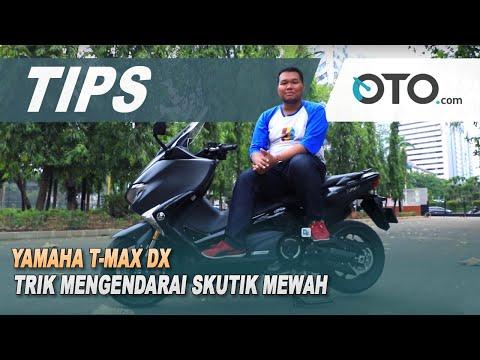 Yamaha T-Max DX | Tips | Trik Mengendarai Skutik Mewah | OTO.com