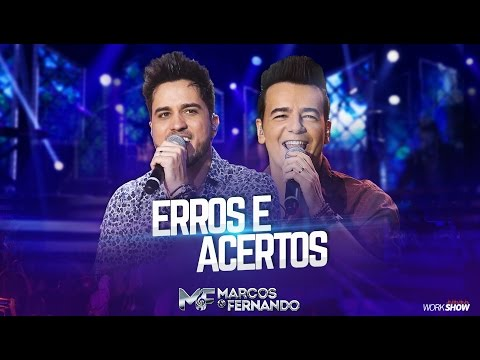 Erros e Acertos - Marcos e Fernando