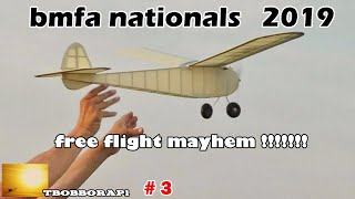 FREE FLIGHT MAYHEM AT THE BMFA NATIONALS UK FLIGHT LINE # 3 - 2019