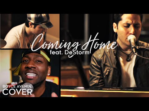 Coming Home (Song) by Boyce Avenue and DeStorm