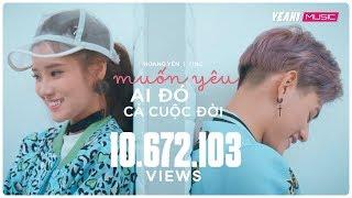 Muốn Yêu Ai Đó Cả Cuộc Đời | Hoàng Yến Chibi ft Tino | Official MV | Nhạc trẻ hay mới nhất