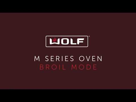 Wolf M Series Oven - Broil Mode