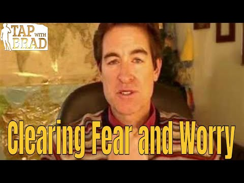 Clearing Fear and Worry – Tapping with Brad Yates
