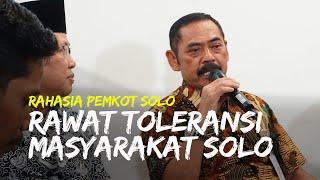 Rahasia Wali Kota Solo, FX Hadi Rudyatmo Jaga Toleransi di Masyarakat Solo yang Majemuk