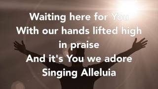 Waiting Here For You - Christy Nockels (Here For You-Passion) Lyric Video