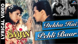 Dekha Hai Pehli Baar Full Song With LYRICS | Saajan