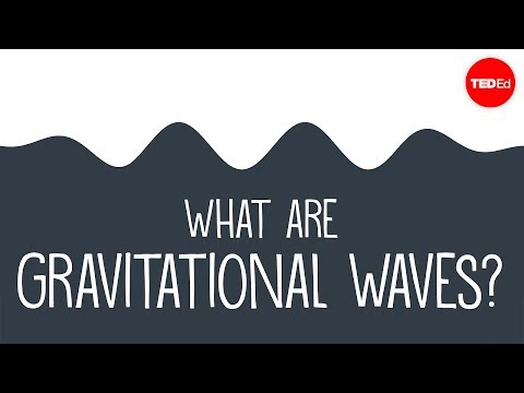 What are gravitational waves? - Amber L. Stuver