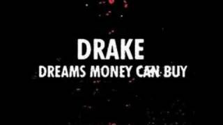 Dreams Money Can Buy - Drake [Lyrics)