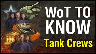 WoT To Know: Tank Crew And You! (XPSKILLSGUIDE)
