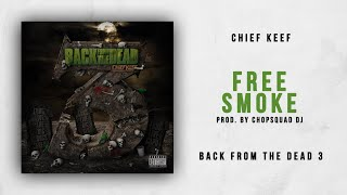Gambar cover Chief Keef - Free Smoke (Back From The Dead 3)