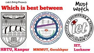 UPTU/AKTU/UPSEE - 2020 || HBTU, Kanpur Vs MMMUT, Gorakhpur Vs IET, Lucknow........By Chiki's Biology