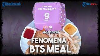 Euforia BTS Meal di Berbagai Daerah, Puluhan Gerai McD Disegel hingga Penggelola Dipanggil Polisi