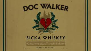 Doc Walker - Sicka Whiskey