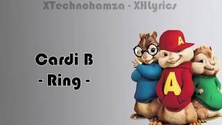 Cardi B   Ring (Lyrics) Chipmunks Version (ft. Kehlani)