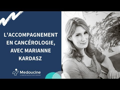 L'accompagnement en cancérologie, avec Marianne KARDASZ