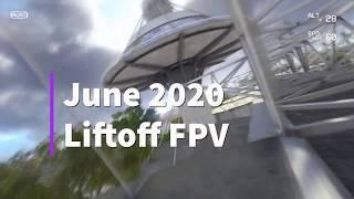 Liftoff FPV June 2020