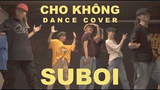 Suboi   Cho Không (Dance Cover)