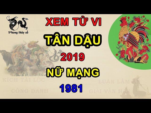 Tử vi tuổi Tân Dậu năm 2019 nữ mạng 1981 | Giải VẬN HẠN – Kích TÀI LỘC – ĂN NÊN LÀM RA