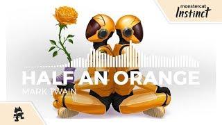 Half An Orange - Mark Twain [Monstercat EP Release]