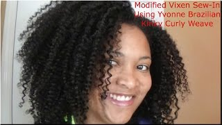 Modifed Vixen Sew-In using Yvonne Brazilian Curly Weave on Natural Hair