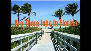 Are There Jobs In Florida?