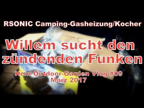 RSONIC Camping Gasheizung/Kocher - Willem sucht den zündenden Funken - Kein Outdoor-Garden Vlog #09