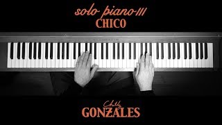 Chilly Gonzales - SOLO PIANO III - Chico