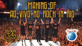 CPM 22 – Making of ao vivo no Rock in Rio
