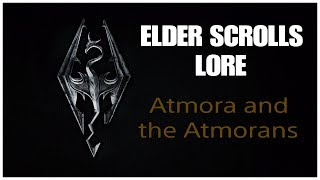 Elder Scrolls Lore: Atmora and the Atmorans