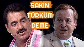 İbrahim Tatlıses ve Seyfi Dursunoğlu Gerildi - SAKIN TURKÜM DEME