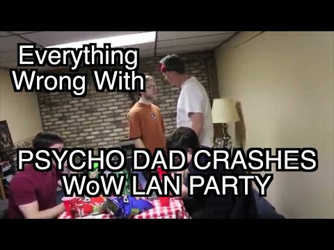 Episode #87: Everything Wrong With Psycho Dad Crashes WoW LAN Party