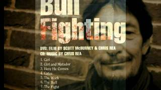 Chris  Rea - Girl ( Bull Fighting )