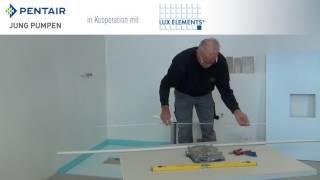 Montage Lux Elements Duschtassenelement TUB-Pump mit integrierter Bodenablaufpumpe PLANCOFIX