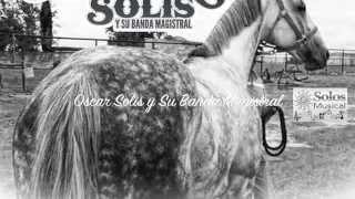 EL PELICANO - OSCAR SOLIS Y SU BANDA MAGISTRAL