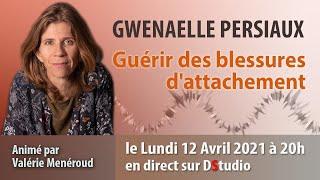 Guérir des blessures d'attachement avec Gwenaelle Persiaux & Valérie Menéroud
