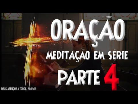 ORAO  MEDITAO EM SRIE PARTE 4 - O PODER DA ORAO - ORAO DIARIA - VERSICULO - ORAO DO DIA