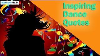 Inspiring / Motivational Dance Quotes
