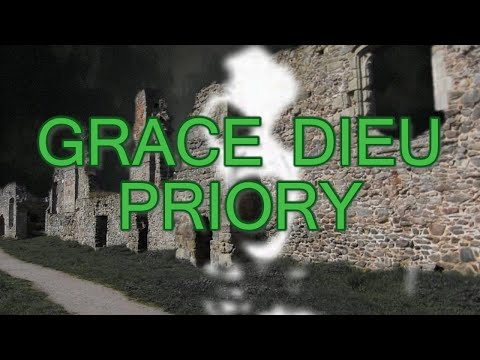Grace Dieu Priory Ghost Hunt
