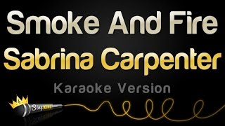 Sabrina Carpenter   Smoke And Fire (Karaoke Version)